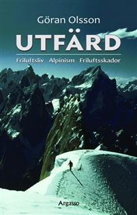 Utfard: Friluftsliv Alpinism Friluftsskador
